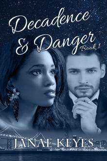 Decadence & Danger