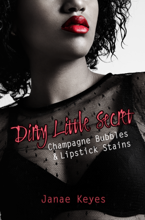 Dirty Little Secret: Champagne Bubbles & Lipstick Stains Book 2